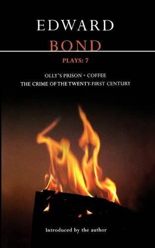 Bond Plays: Crime of the Twenty-first Century; Olly's Prison; Coffee v. 7 - Contemporary Dramatists (Paperback)