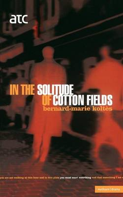 In the Solitude of the Cotton Fields - Modern Plays (Paperback)