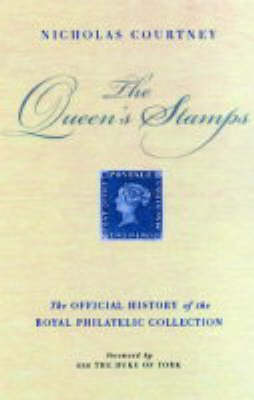 The Queen's Stamps: The Official History of the Royal Philatelic Collection (Hardback)