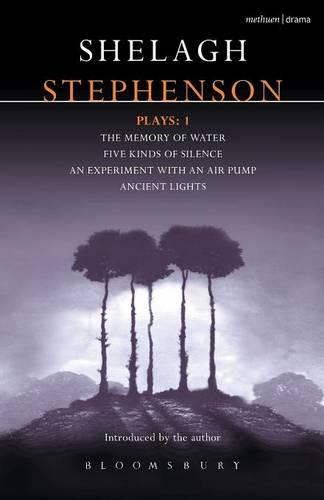 "Stephenson Plays: ""A Memory of Water"", "" Five Kinds of Silence"", ""An Experiment with an Air Pump"", ""Ancient Lights"" v. 1 - Contemporary Dramatists (Paperback)"