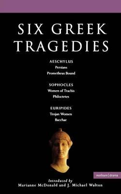 "Six Greek Tragedies: ""Persians"", ""Prometheus Bound"", ""Women of Trachis"",""Philoctetes"",""Trojan"","" Women"", ""Bacchae"" - Classical Dramatists (Paperback)"