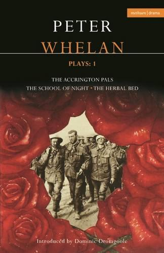 """Whelan Plays: """"The Herbal Bed"""",""""The School of Night"""", """"The Accrington Pals"""" v. 1 - Contemporary Dramatists (Paperback)"""