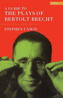 A Guide to the Plays of Bertolt Brecht - Plays and Playwrights (Paperback)