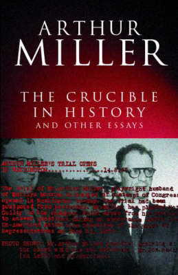 The Crucible in History: And other essays (Paperback)