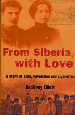 From Siberia with Love: A Story of Exile, Revolution and Cigarettes (Paperback)