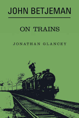 John Betjeman on Trains (Hardback)