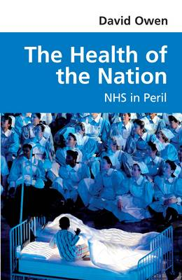 The Health of the Nation: NHS in Peril (Paperback)