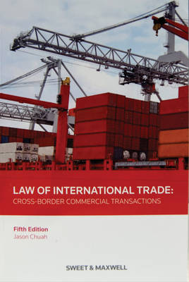 Law of International Trade: Cross-Border Commercial Transactions (Paperback)