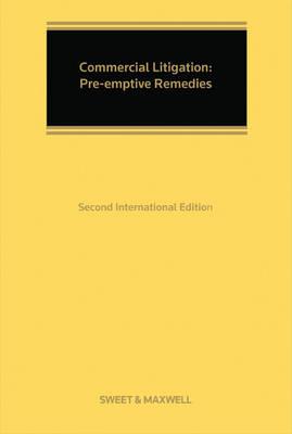Commercial Litigation: Pre-Emptive Remedies International Edition (Hardback)