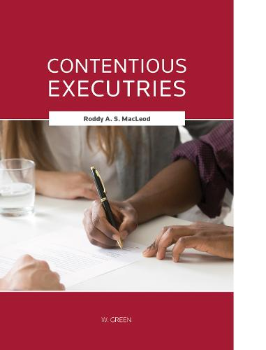 Contentious Exectury and Adults with Incapacity Estates