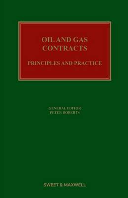 Oil & Gas Contracts: Principles & Practice (Hardback)