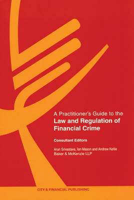 A Practitioner's Guide to The Law and Regulation of Financial Crime (Paperback)