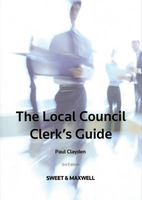 Local Council Clerk's Guide (Paperback)