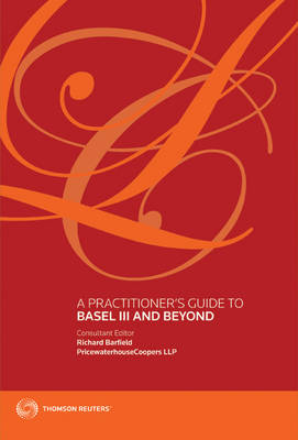 A Practitioner's Guide to Basel III and Beyond (Paperback)