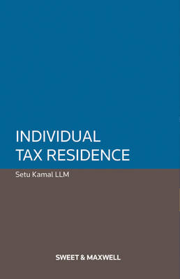 Individual Tax Residence: The Law and Practice on the Residence of Individuals for UK Tax (Paperback)