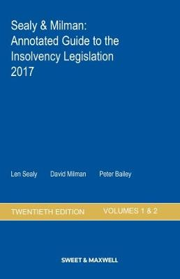 Sealy & Milman: Annotated Guide to the Insolvency Legislation 2017 Volumes 1 & 2 (Paperback)