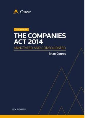 The Companies Act 2014: Annotated and Consolidated 2018 Edition (Paperback)