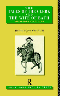 The Tales of The Clerk and The Wife of Bath - Routledge English Texts (Paperback)
