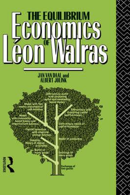 The Equilibrium Economics of Leon Walras (Hardback)