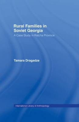 Rural Families in Soviet Georgia: A Case Study in Ratcha Province (Hardback)