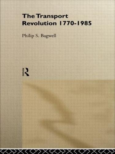The Transport Revolution 1770-1985 (Hardback)