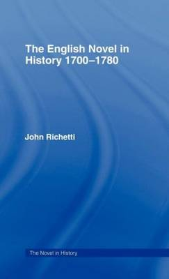 The English Novel in History 1700-1780 (Hardback)