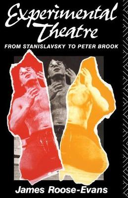 Experimental Theatre: From Stanislavsky to Peter Brook (Paperback)
