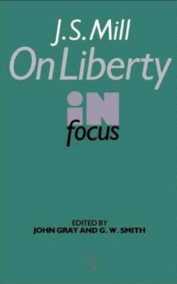 "J.S.Mill's ""On Liberty"" in Focus - Philosophers in Focus (Paperback)"