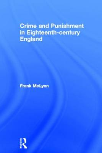 Crime and Punishment in Eighteenth Century England (Hardback)