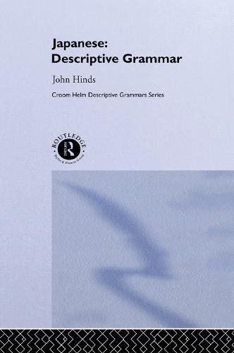 Japanese: Descriptive Grammar - Descriptive Grammars (Hardback)