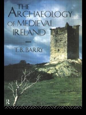 The Archaeology of Medieval Ireland (Paperback)