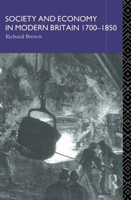 Society and Economy in Modern Britain 1700-1850 (Paperback)
