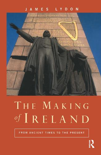 The Making of Ireland: From Ancient Times to the Present (Hardback)