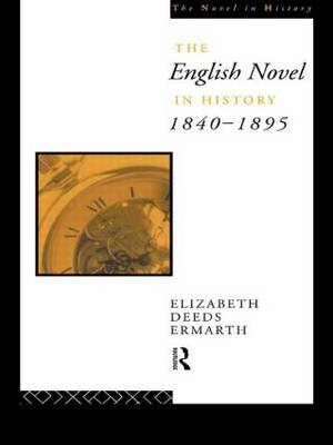 The English Novel In History 1840-1895 (Paperback)