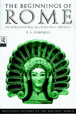 The Beginnings of Rome: Italy and Rome from the Bronze Age to the Punic Wars (c.1000-264 BC) - The Routledge History of the Ancient World (Paperback)