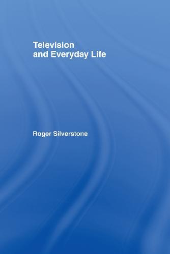 Television And Everyday Life (Hardback)