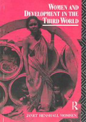 Women and Development in the Third World - Routledge Introductions to Development (Paperback)