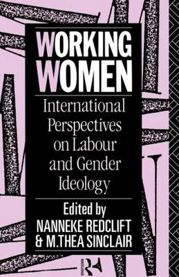 Working Women: International Perspectives on Labour and Gender Ideology (Paperback)