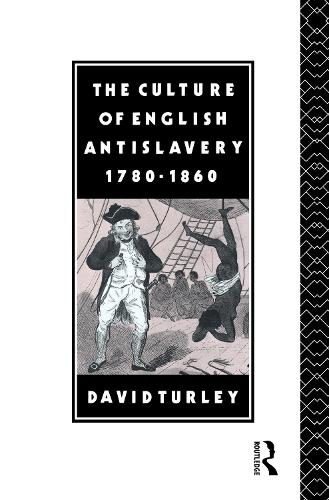The Culture of English Antislavery, 1780-1860 (Hardback)