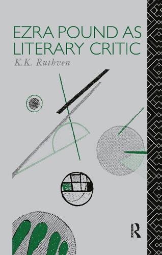 Ezra Pound as Literary Critic - Critics of the Twentieth Century (Hardback)