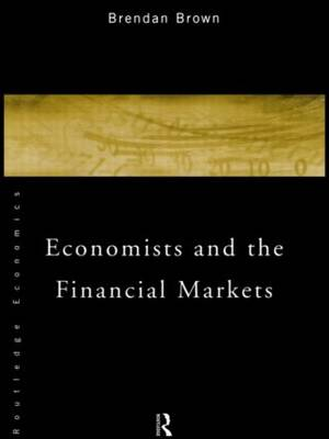Economists and the Financial Markets (Paperback)