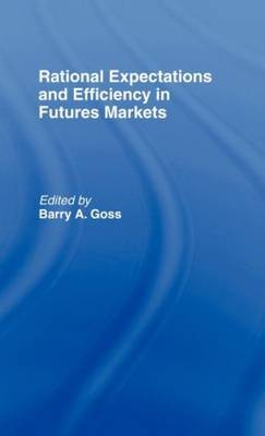 Rational Expectations and Efficiency in Futures Markets (Hardback)