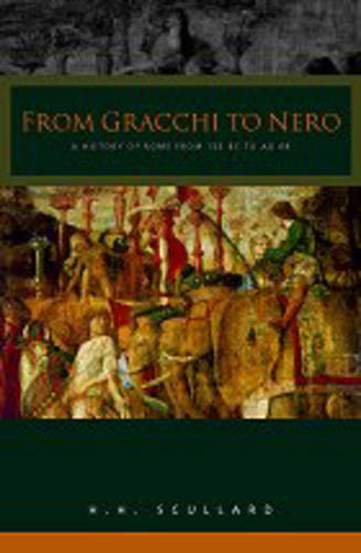 From the Gracchi to Nero: A History of Rome 133 BC to AD 68 - Routledge Classics (Paperback)