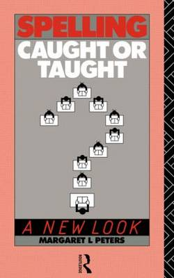 Spelling: Caught or Taught?: A New Look (Paperback)