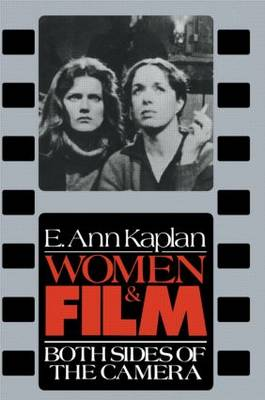 Women and Film: Both Sides of the Camera (Paperback)