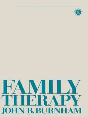Family Therapy: First Steps Towards a Systemic Approach - Tavistock Library of Social Work Practice (Paperback)
