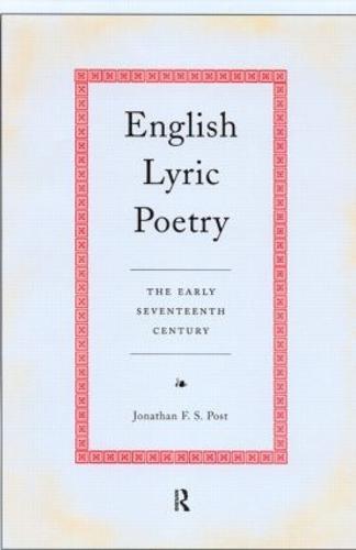 English Lyric Poetry: The Early Seventeenth Century (Hardback)