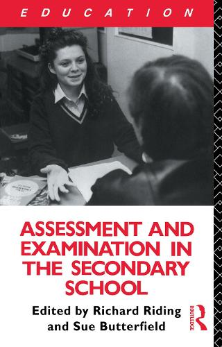 Assessment and Examination in the Secondary School: A Practical Guide for Teachers and Trainers (Paperback)