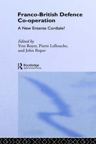Franco-British Defence Co-operation: A New Entente Cordiale? (Hardback)