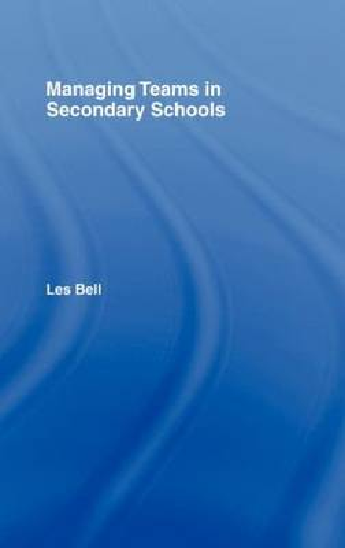 Managing Teams in Secondary Schools (Hardback)